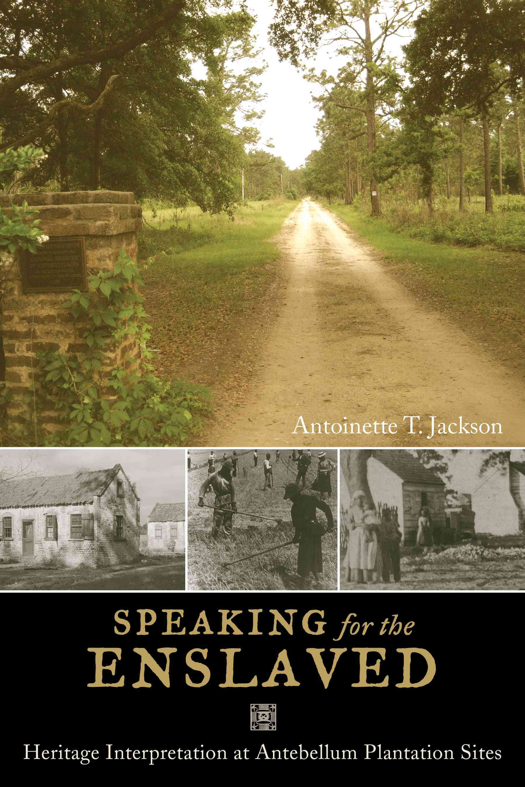 Speaking for the Enslaved By Jackson, Antoniette T./ Shackel, Paul A. (FRW)